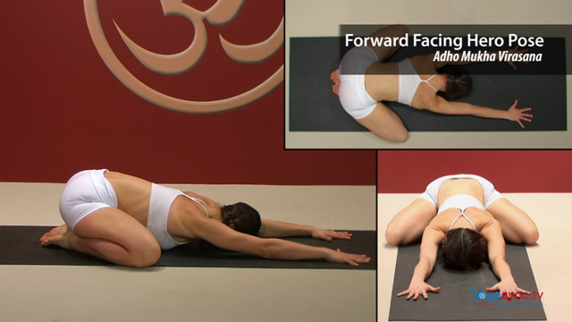 Forward Facing Hero Pose – Adho Mukha Virasana