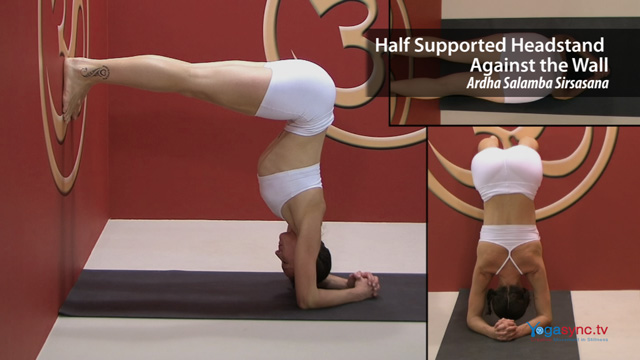 Half Supported Headstand Against Wall – Ardha Salamba Sirsasana