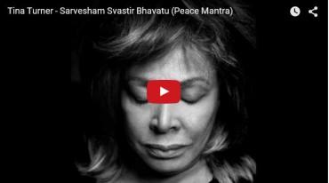 Tina Turner Sarvesham Svastir Bhavatu (Peace Mantra)